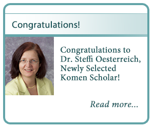 Congratulations to Dr. Steffi Oesterreich, Newly Selected Komen Scholar!