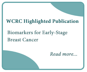 WCRC Highlighted Publication: Biomarkers for Early-Stage Breast Cancer